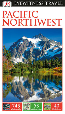 DK Eyewitness Travel Guide: Pacific Northwest