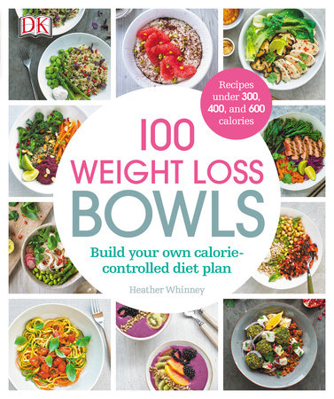 100 Weight Loss Bowls by Heather Whinney