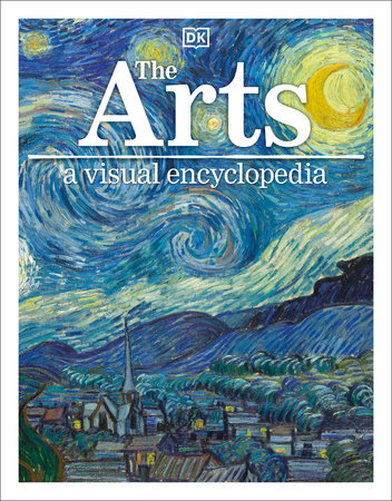 The Arts: A Visual Encyclopedia by DK