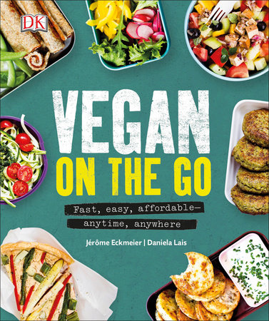 Vegan on the Go by Jerome Eckmeier and Daniela Lais