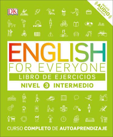 English for Everyone: nivel 3 intermedio, libro de ejercicios by DK