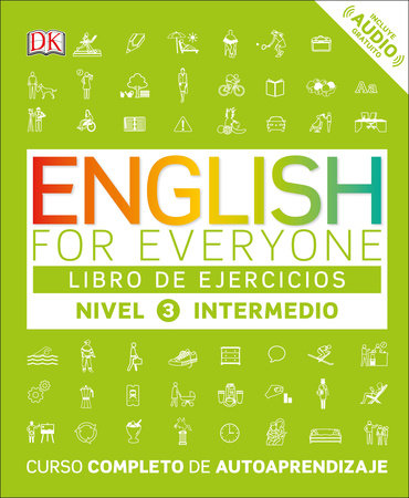 English for Everyone: nivel 3 intermedio, libro de ejercicios