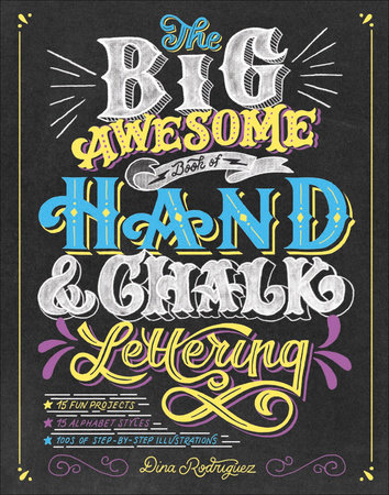 The Big Awesome Book of Hand & Chalk Lettering by Dina Rodriguez