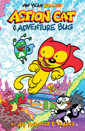 Aw Yeah Comics: Action Cat And Adventure Bug!