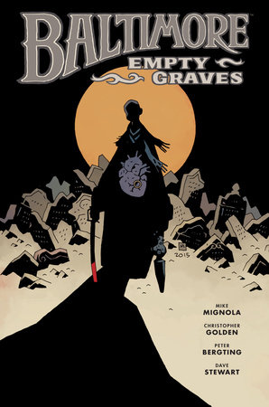 Baltimore Volume 7: Empty Graves by Mike Mignola and Christopher Golden