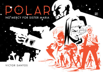 Polar Volume 3: No Mercy for Sister Maria