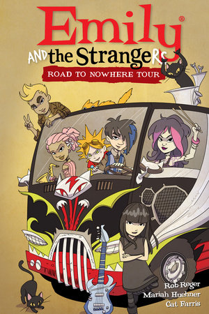 Emily and the Strangers Volume 3: Road to Nowhere Tour by Rob Reger and Mariah Huehner