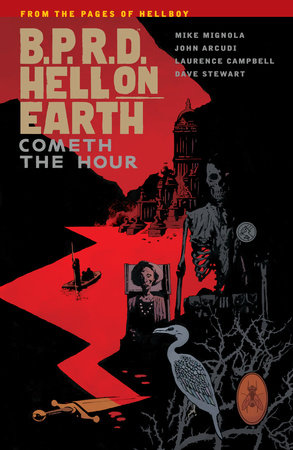 B.P.R.D. Hell on Earth Volume 15: Cometh the Hour by Mike Mignola and John Arcudi