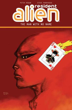 Resident Alien Volume 4: The Man with No Name