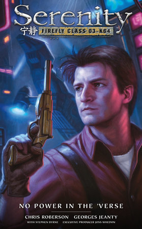 Serenity: No Power in the 'Verse by Chris Roberson