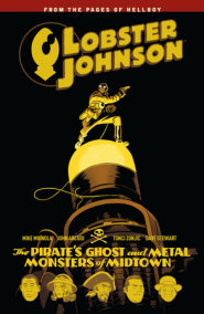 Lobster Johnson Volume 5: The Pirate's Ghost and Metal Monsters of Midtown
