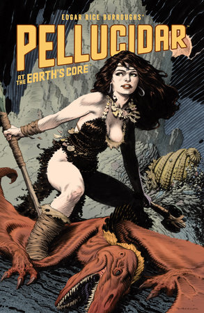 Edgar Rice Burroughs' Pellucidar: At the Earth's Core by Dennis O'Neil and Len Wein