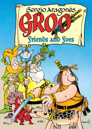 Groo: Friends and Foes by Sergio Aragones
