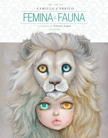 Femina and Fauna: The Art of Camilla d'Errico (Second Edition)