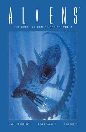 Aliens: The Original Comics Series-Nightmare Asylum and Earth War by Mark Verheiden