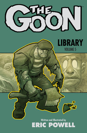 The Goon Library Volume 5 by Eric Powell