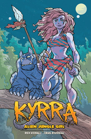 Kyrra: Alien Jungle Girl by Rich Woodall