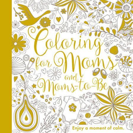 Coloring For Moms and Moms-to-Be