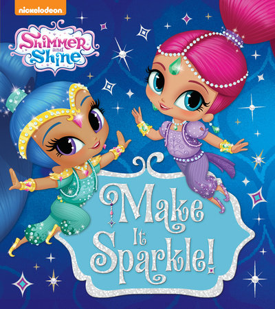 Make It Sparkle! (Shimmer and Shine)