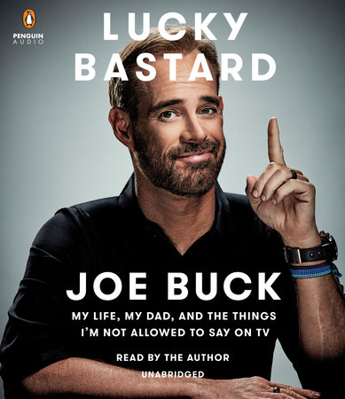 Lucky Bastard by Joe Buck