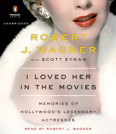 I Loved Her in the Movies by Robert Wagner