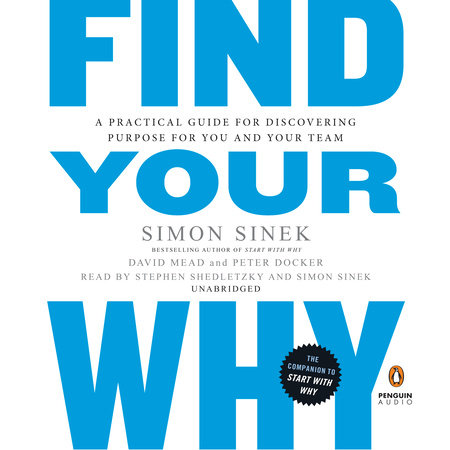 Find Your Why by Simon Sinek, David Mead and Peter Docker
