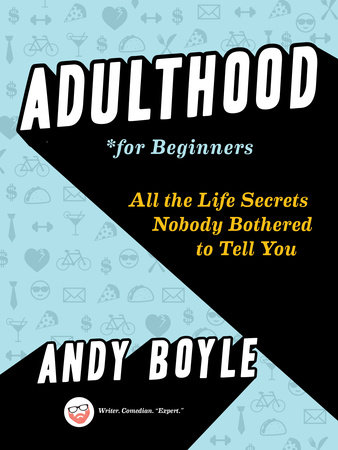 Adulthood for Beginners by Andy Boyle