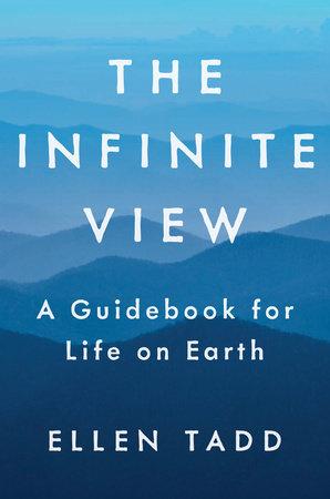 The Infinite View by Ellen Tadd
