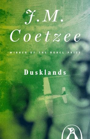 Dusklands by J. M. Coetzee