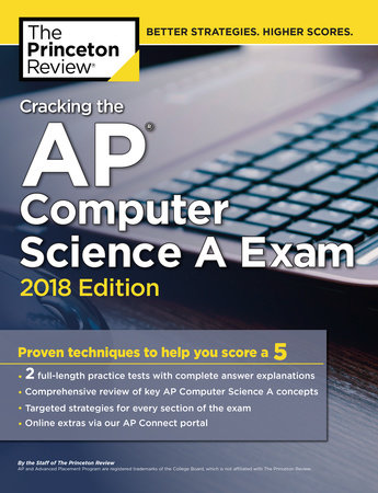 Cracking the AP Computer Science A Exam, 2018 Edition