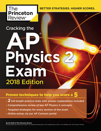 Cracking the AP Physics 2 Exam, 2018 Edition