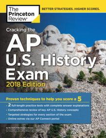 Cracking the AP U.S. History Exam, 2018 Edition