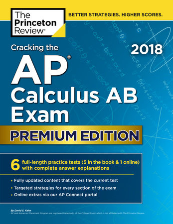 Cracking the AP Calculus AB Exam 2018, Premium Edition by Princeton Review