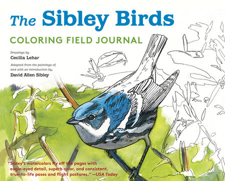 The Sibley Birds Coloring Field Journal by David Allen Sibley
