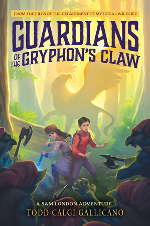 Guardians of the Gryphon's Claw by Todd Calgi Gallicano
