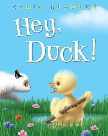 Hey, Duck! by Carin Bramsen