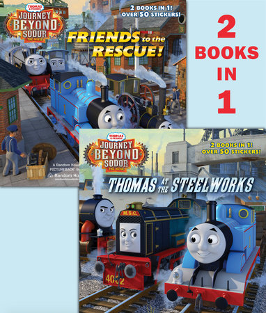 Thomas at the Steelworks/Friends to the Rescue (Thomas & Friends: Journey Beyond Sodor) by Random House