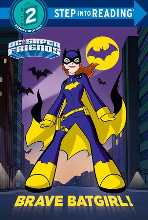 Brave Batgirl! (DC Super Friends) by Christy Webster