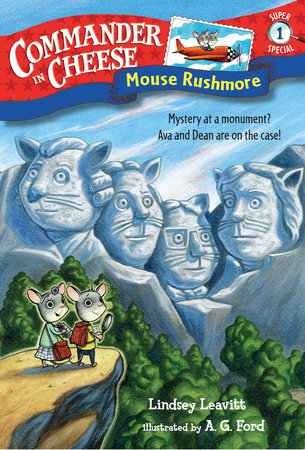 Commander in Cheese Super Special #1: Mouse Rushmore by Lindsey Leavitt