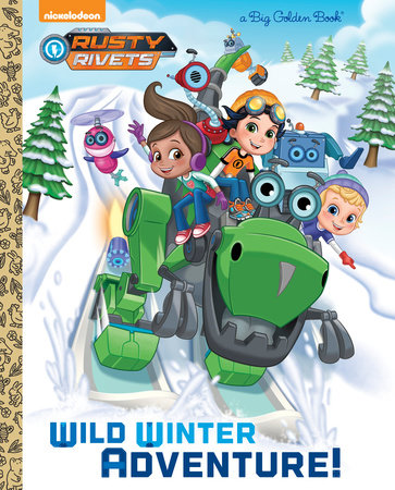 Wild Winter Adventure! (Rusty Rivets)