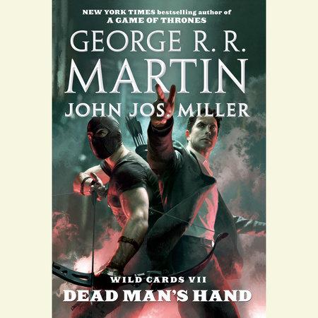 Wild Cards VII: Dead Man's Hand by George R. R. Martin