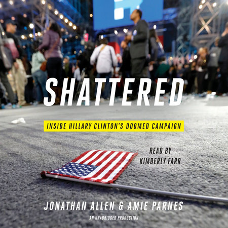 Shattered by Jonathan Allen and Amie Parnes