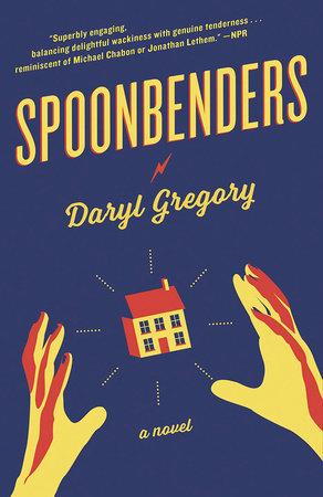 Spoonbenders by Daryl Gregory