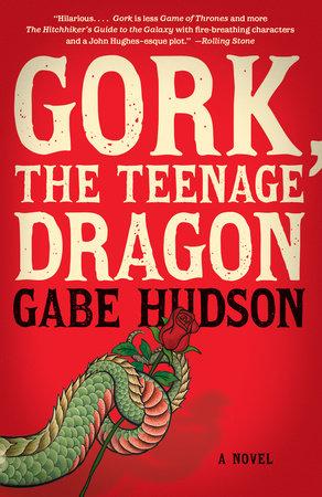 Gork, the Teenage Dragon by Gabe Hudson