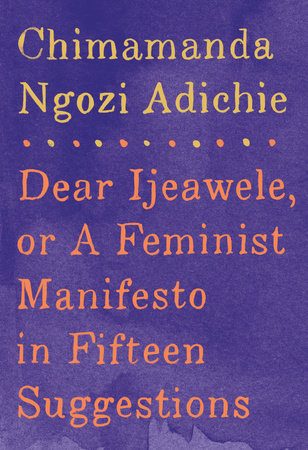 Image result for Dear Ijeawele, Or a Feminist Manifesto in Fifteen Suggestions