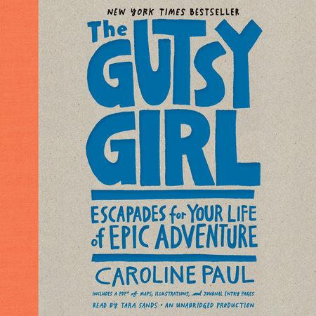 The Gutsy Girl by Caroline Paul