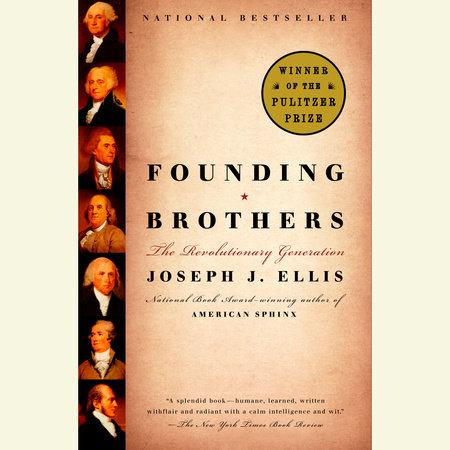 Founding Brothers by Joseph J. Ellis