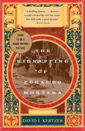 The Kidnapping of Edgardo Mortara by David I. Kertzer