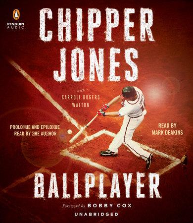 Ballplayer by Chipper Jones and Carroll Rogers Walton