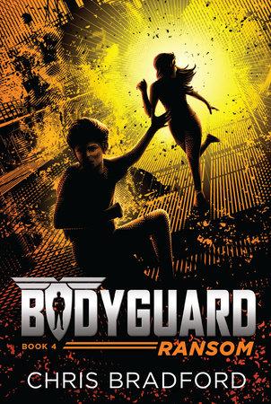 Bodyguard: Ransom (Book 4) by Chris Bradford